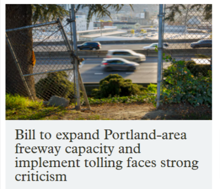 Screenshot of OPB headline Bill to expand Portland-area freeway capacity and implement tolling faces strong criticismne